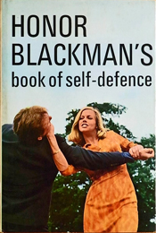 Honor Blackman's Book of Self Defense by Honor Blackman