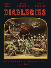 Diableries: Stereoscopic Adventures in Hell by Brian May, Denis Pellerin, Paula Fleming