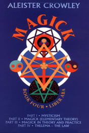 Magick Liber ABA Book Four by Aleister Crowley