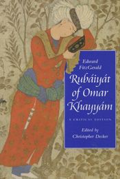 The Rubaiyat of Omar Khayyam translated by Edward Fitzgerald