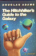 The Hitchhiker�s Guide to the Galaxy by Douglas Adams