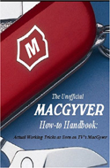 The Unofficial MacGyver How-to Handbook: Actual Working Tricks as Seen on TV's MacGyver by Bret Terrill and Greg Dierkers