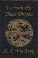 Tea with the Black Dragon by R.A. MacAvoy