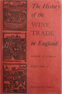 The History of the Wine Trade in England by Andre L. Simon
