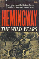 The Wild Years by Ernest Hemingway