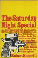 The Saturday Night Special by Robert Sherrill