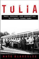 Tulia: Race, Cocaine and Corruption in a Small Texas Town by Nate Blakeslee
