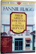 Fried Green Tomatoes at the Whistle Stop Caf� by Fannie Flagg