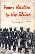 From Harlem to the Rhine by Arthur W Little