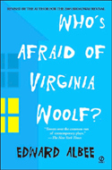 Who's Afraid of Virginia Woolf by Edward Albee