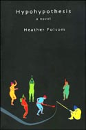 Hypohypothesis by Heather Folsom
