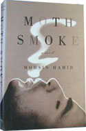 Moth Smoke: A Novel by Mohsin Hamid