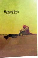 Howard Pyle: His Life – His Work by Paul Preston Davis
