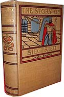 The Story of Siegfried: Heroes of the Olden Time by James Baldwin