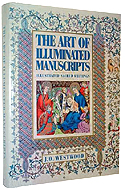 The Art of Illuminated Manuscripts: Illustrated Sacred Writings by J.O. Westwood