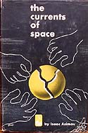 The Currents of Space by Isaac Asimov, first edition