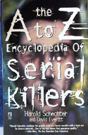 The A to Z Encyclopedia of Serial Killers by Harold Schechter