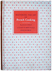 Mastering the Art of French Cooking with Simone Beck and Louisette Bertholle - Julia Child