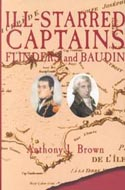 Ill Starred Captains: Flinders and Baudin by Anthony J. Brown