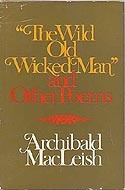 The Wild Old Wicked Man and Other Poems by Archibald MacLeish
