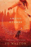 Among Others by Jo Walton (Hugo Award, Best Novel & Nebula Award)