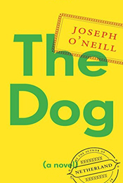 The Dog by Joseph O'Neill