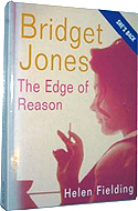 Bridget Jones: The Edge of Reason by Helen Fielding is the sequel to Bridget Jones' Diary