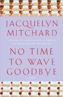 No Time to Wave Goodbye by Jacquelyn Mitchard is the sequel to The Deep End of the Ocean