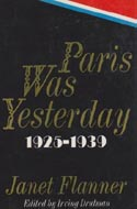 Paris was Yesterday 1925-1939 by Janet Flanner