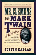 Mr. Clemens and Mark Twain: A Biography  by Justin Kaplan