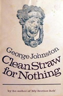 Clean Straw for Nothing by George Johnston