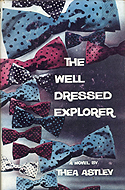 The Well Dressed Explorer by Thea Astley