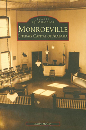 Monroeville: Literary Capital of Alabama by Kathy McCoy