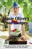 Jamie Oliver�s Food Escapes: Over 100 Recipes from the Great Food Regions of the World by Jamie Oliver