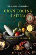 Gran Cocina Latina: The Food of Latin America by Maricel E. Presilla