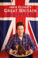 Jamie Oliver�s Great Britain: 130 of My Favourite British Recipes, from Comfort Food to New Classics by Jamie Oliver
