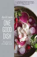 One Good Dish: The Pleasures of a Simple Meal by David Tanis