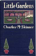 Little Gardens by Charles M. Skinner
