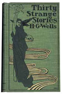 Thirty Strange Stories by H.G. Wells