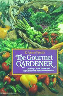 The Gourmet Gardener: Growing Choice Fruits and Vegetables with Spectacular Results  by E. Annie Proulx
