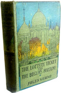 The Lottery Ticket and The Begum's Fortune by Jules Verne