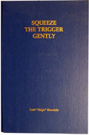 Squeeze The Trigger Gently by R.A. Balfour