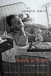 Inside a Pearl: My Years in Paris by Edmund White