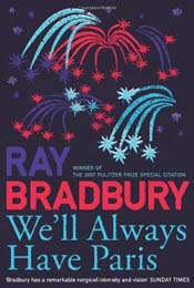 We'll Always Have Paris: Stories by Ray Bradbury