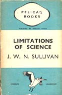 The Limitations of Science (1938) by J.W.N. Sullivan