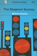 The Stagnant Society (1962) by Michael Shanks