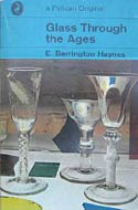 Glass Through the Ages (1970) by E. Barrington Haynes