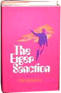 The Eiger Sanction by Trevanian - real name: Dr. Rodney William Whitaker