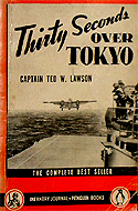 Thirty Seconds Over Tokyo by Capt. Ted W. Lawson