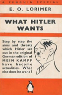 What Hitler Wants by E.O. Lorimer